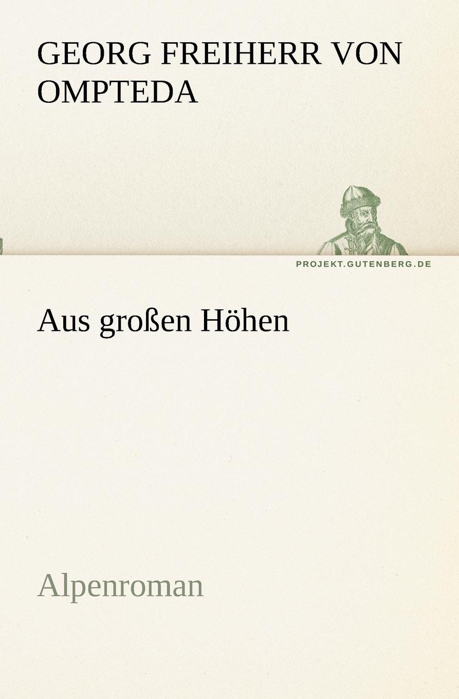 Georg Freiherr von Ompteda Aus grossen Hohen georg freiherr von ompteda ernst iii