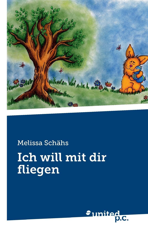 Melissa Schähs Ich will mit dir fliegen ich schenk dir eine geschichte 2008