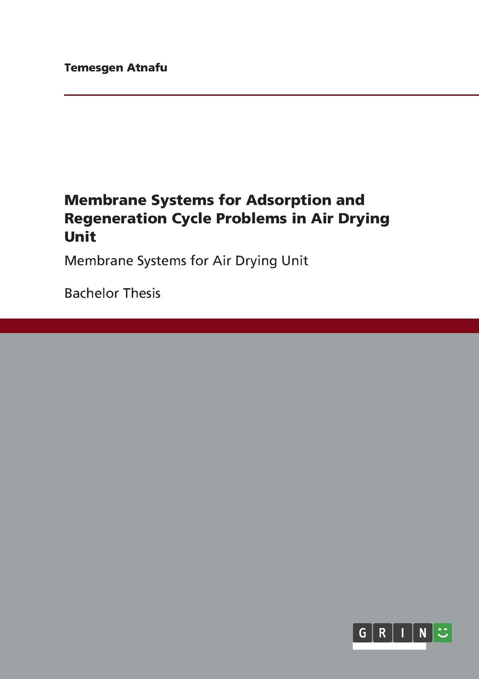Temesgen Atnafu Membrane Systems for Adsorption and Regeneration Cycle Problems in Air Drying Unit membrane switch for 2711p b10c4b2 panelview plus ce1000
