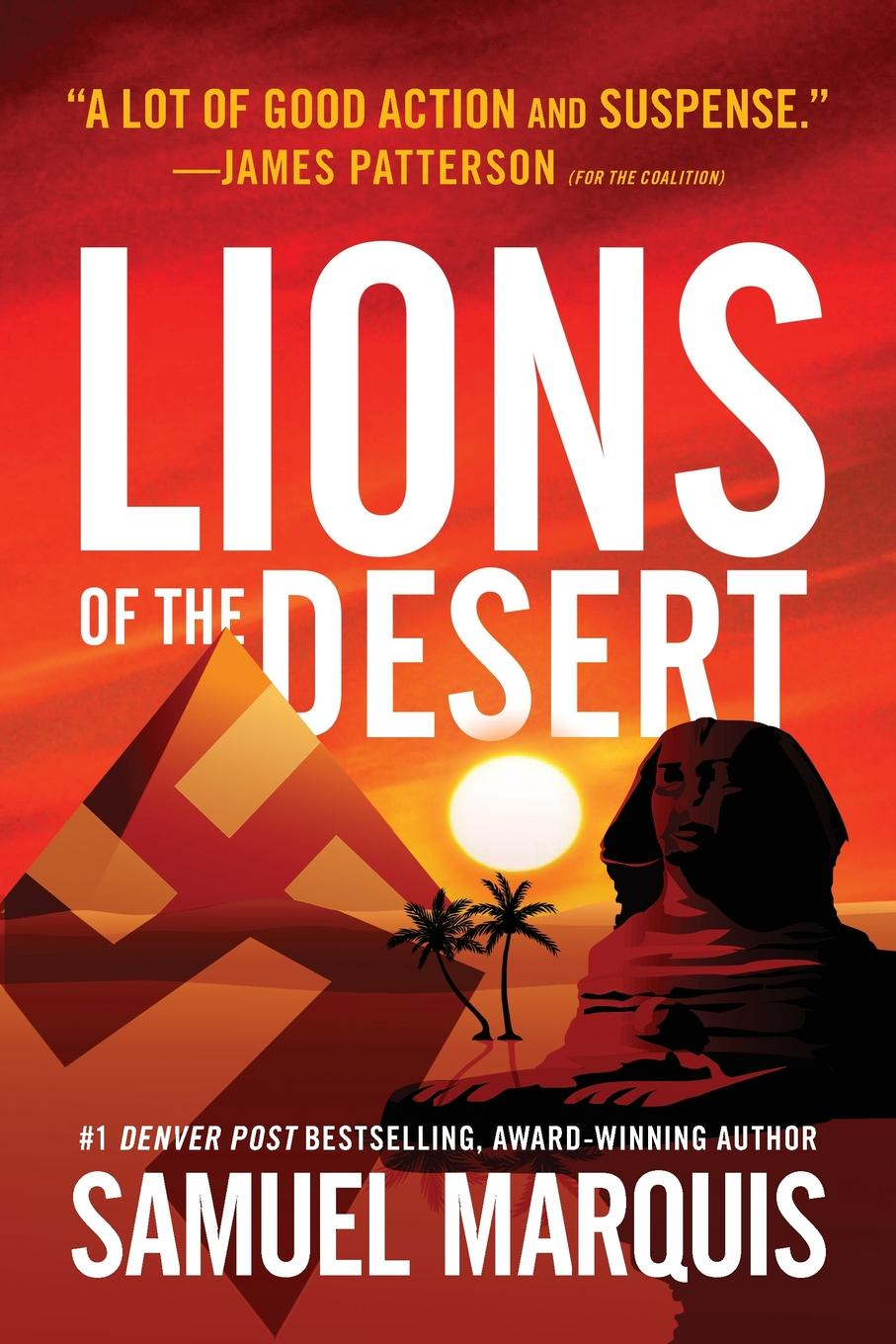 Samuel Marquis Lions of the Desert. A True Story of WWII Heroes in North Africa susan ottaway sisters secrets and sacrifice the true story of wwii special agents eileen and jacqueline nearne