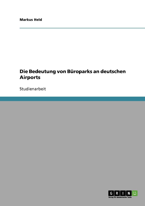 Die Bedeutung von Buroparks an deutschen Airports Studienarbeit aus dem Jahr 2007 im Fachbereich BWL - Allgemeines...