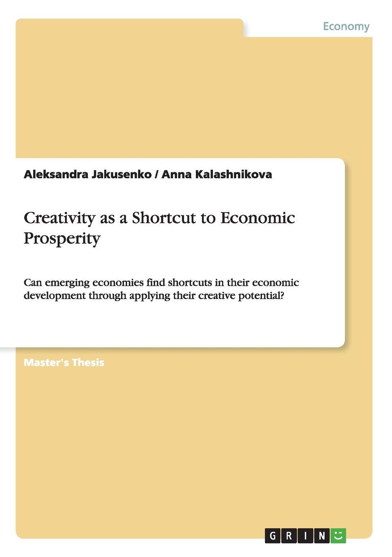 Aleksandra Jakusenko, Anna Kalashnikova Creativity as a Shortcut to Economic Prosperity bryant matthews a beyond earnings applying the holt cfroi and economic profit framework