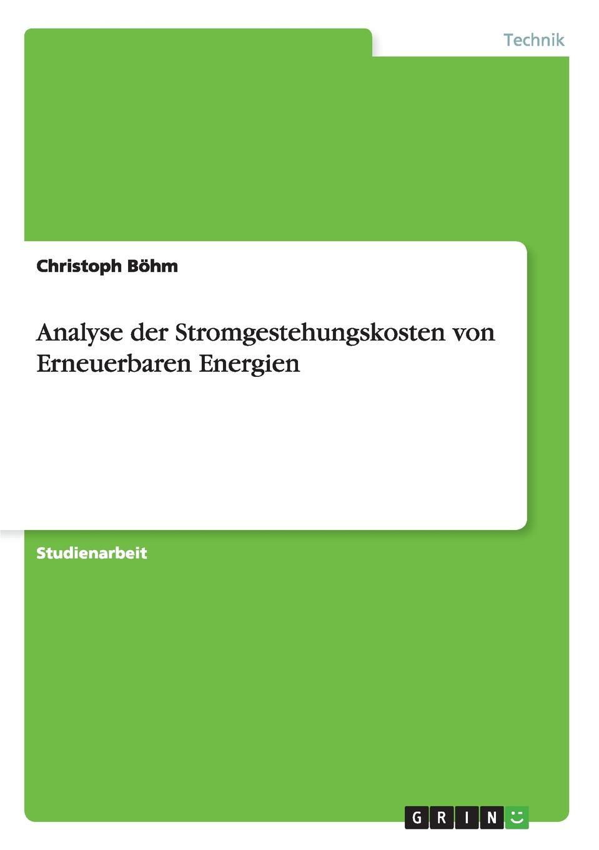 Christoph Böhm Analyse der Stromgestehungskosten von Erneuerbaren Energien thomas kellner erneuerbare energien im mehrfamilienhaus