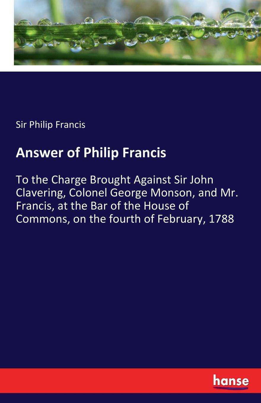 Sir Philip Francis Answer of Philip Francis john philip kemble macbeth and king richard the third an essay in answer to remarks on some of the characters of shakspeare