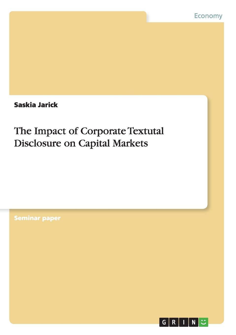 Saskia Jarick The Impact of Corporate Textutal Disclosure on Capital Markets halil kiymaz market microstructure in emerging and developed markets price discovery information flows and transaction costs