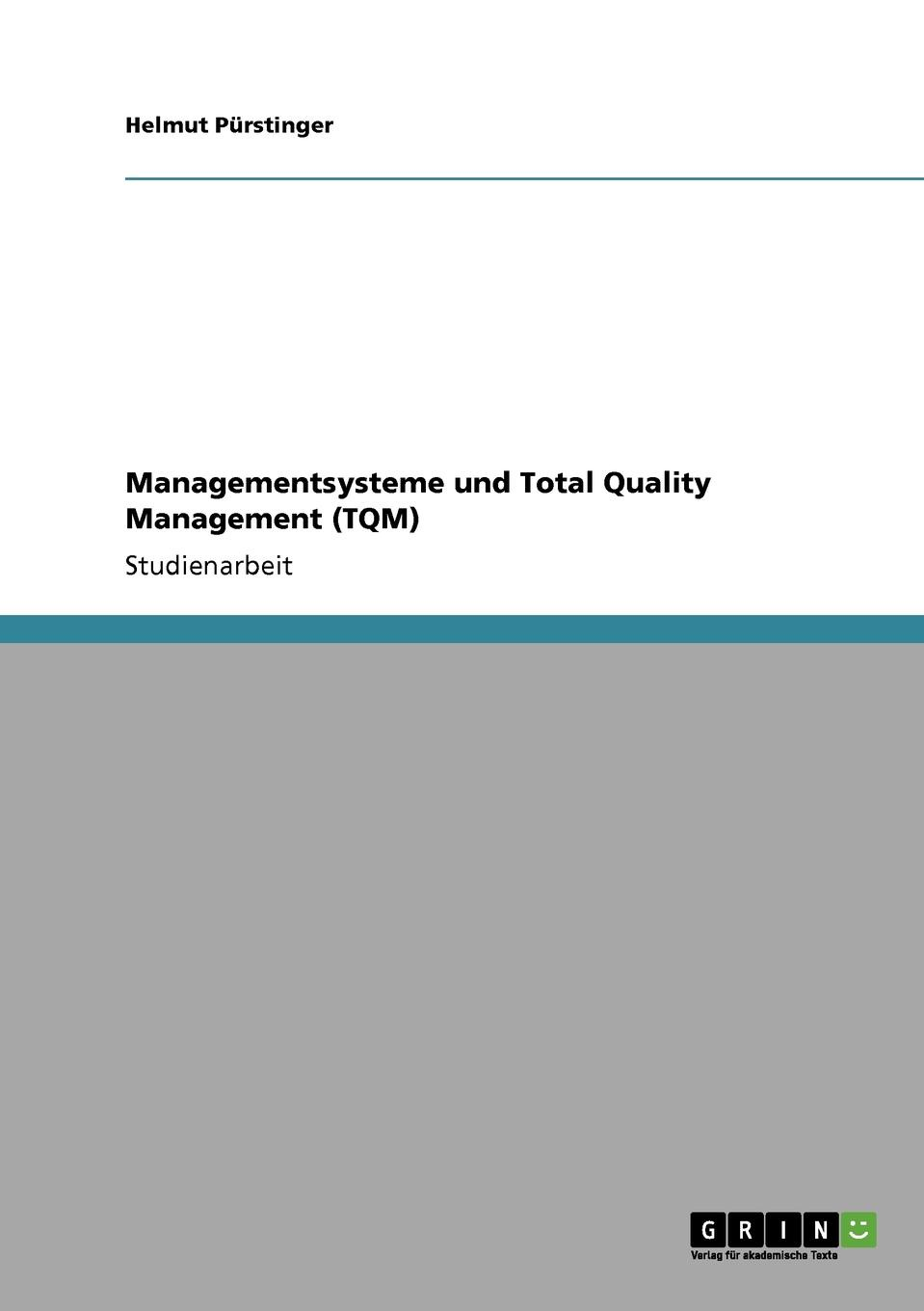 Helmut Pürstinger Managementsysteme und Total Quality Management (TQM) abadal salam t hussain measurement techniques of total quality management tqm