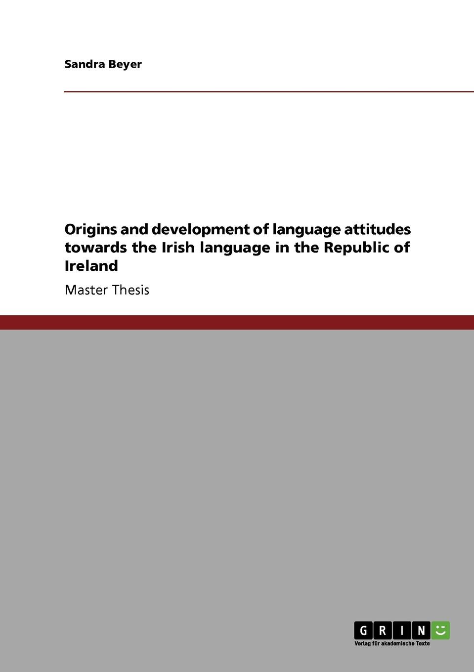 Sandra Beyer Origins and development of language attitudes towards the Irish language in the Republic of Ireland the comparative typology of spanish and english texts story and anecdotes for reading translating and retelling in spanish and english adapted by © linguistic rescue method level a1 a2