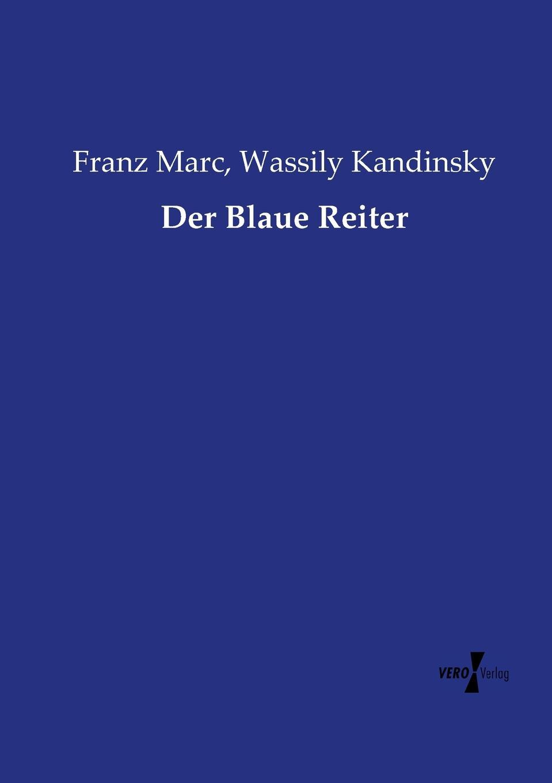 Franz Marc, Wassily Kandinsky Der Blaue Reiter kandinsky marc and der blaue reiter