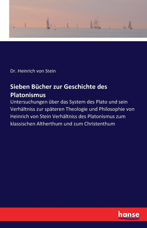 Dr. Heinrich von Stein Sieben Bucher zur Geschichte des Platonismus arthur stein untersuchungen zur geschichte und verwaltung aegyptens unter roemischer herrschaft classic reprint