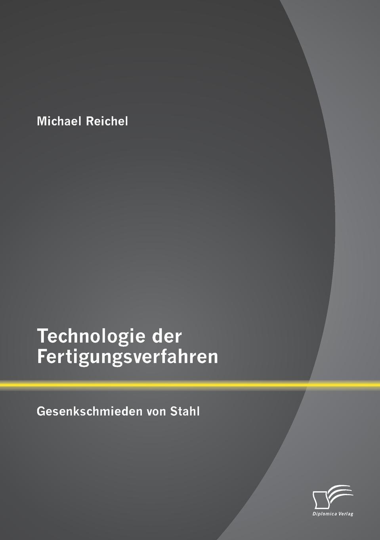 Michael Reichel Technologie Der Fertigungsverfahren. Gesenkschmieden Von Stahl