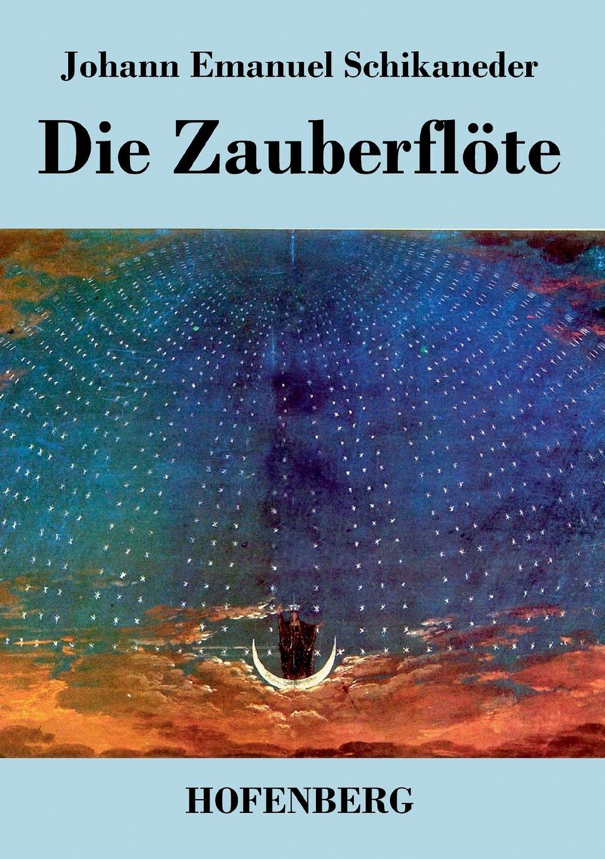 Johann Emanuel Schikaneder, Wolfgang Amadeus Mozart Die Zauberflote цена