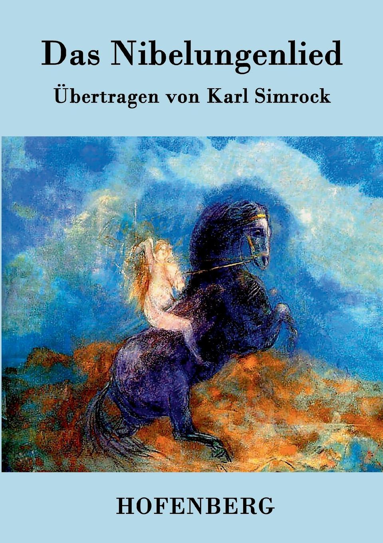 Неустановленный автор Das Nibelungenlied hermann fischer die forschungen uber das nibelungenlied seit karl lachmann