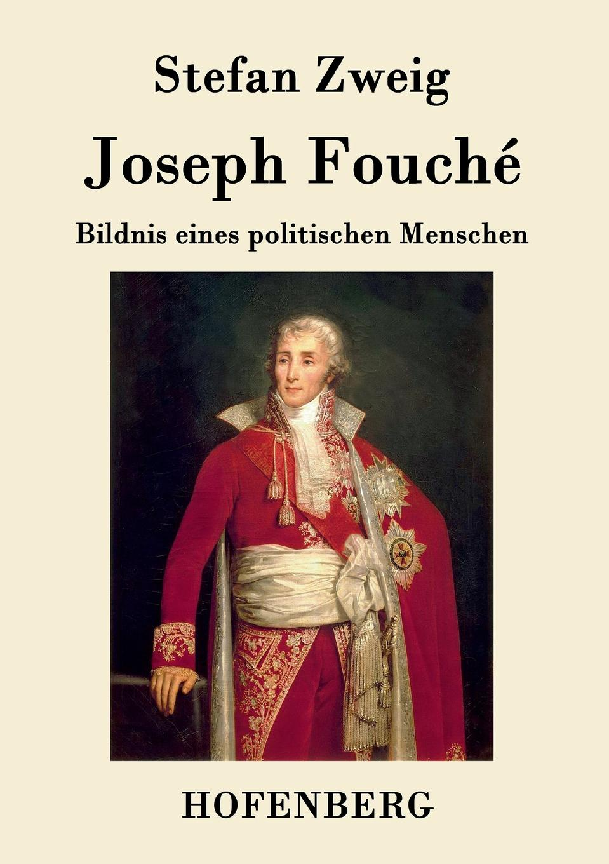 Stefan Zweig Joseph Fouche joseph thomas le fanu guy deverell 1 гай деверелл 1 на английском языке