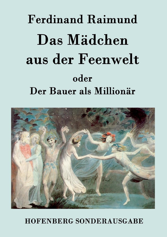 Ferdinand Raimund Das Madchen aus der Feenwelt oder Der Bauer als Millionar hans von arnim stoicorum veterum fragmenta volume 2