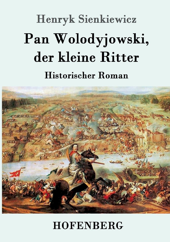 Sienkiewicz Henryk Pan Wolodyjowski, der kleine Ritter von wulffen die schlacht bei lodz