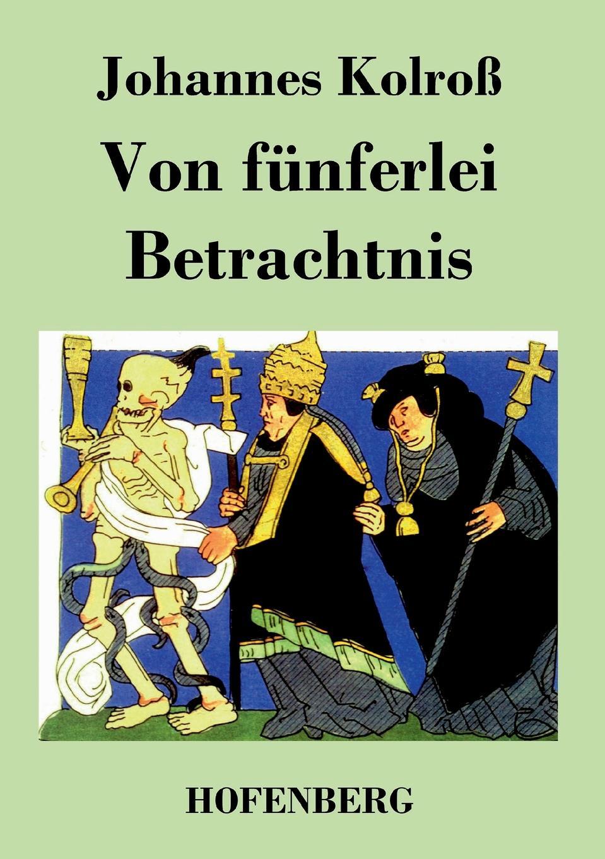 Johannes Kolroß Von funferlei Betrachtnis j keats hyperion mit einleitung hrsg von johannes hoops