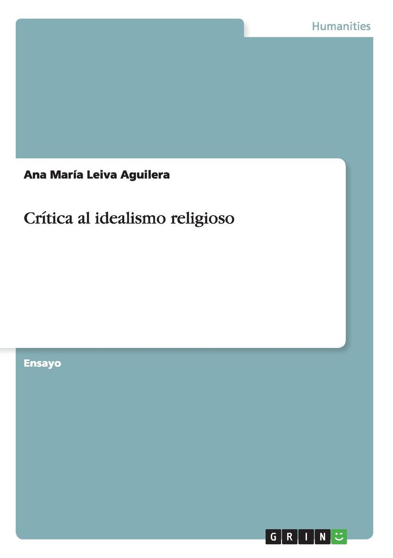 Ana María Leiva Aguilera Critica al idealismo religioso платок для йоги kang su ya