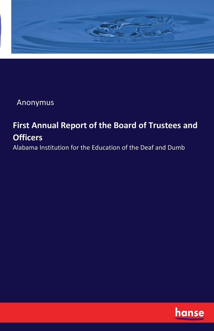 Anonymus First Annual Report of the Board of Trustees and Officers report of board of officers to consider an expedition for the relief of lieut greely and party