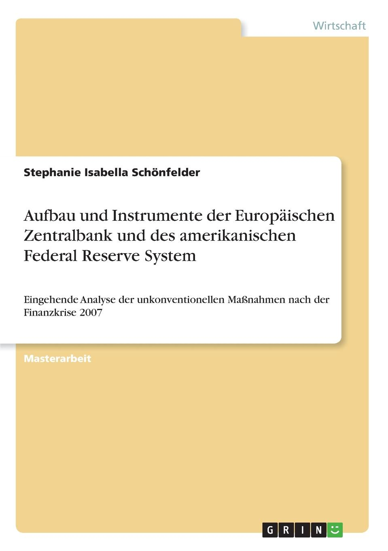 Stephanie Isabella Schönfelder Aufbau und Instrumente der Europaischen Zentralbank und des amerikanischen Federal Reserve System. marcin ciszewski the major