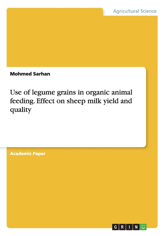 Фото - Mohmed Sarhan Use of legume grains in organic animal feeding. Effect on sheep milk yield and quality legumes