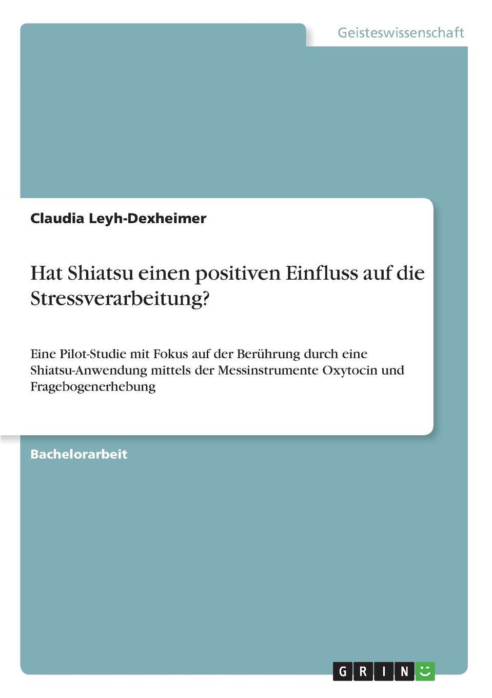 Claudia Leyh-Dexheimer Hat Shiatsu einen positiven Einfluss auf die Stressverarbeitung. недорого