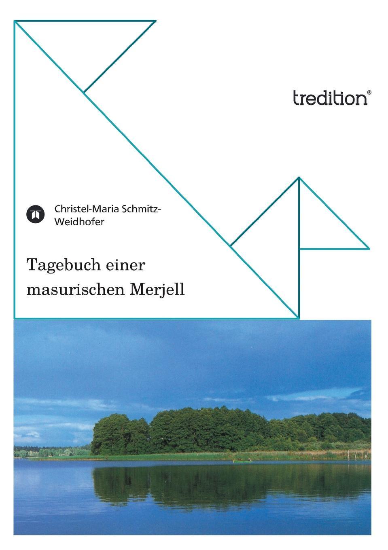 Christel-Maria Schmitz-Weidhofer Tagebuch Einer Masurischen Merjell c graupner unser trost ist der dass wir ein gut gewissen gwv 1124 28