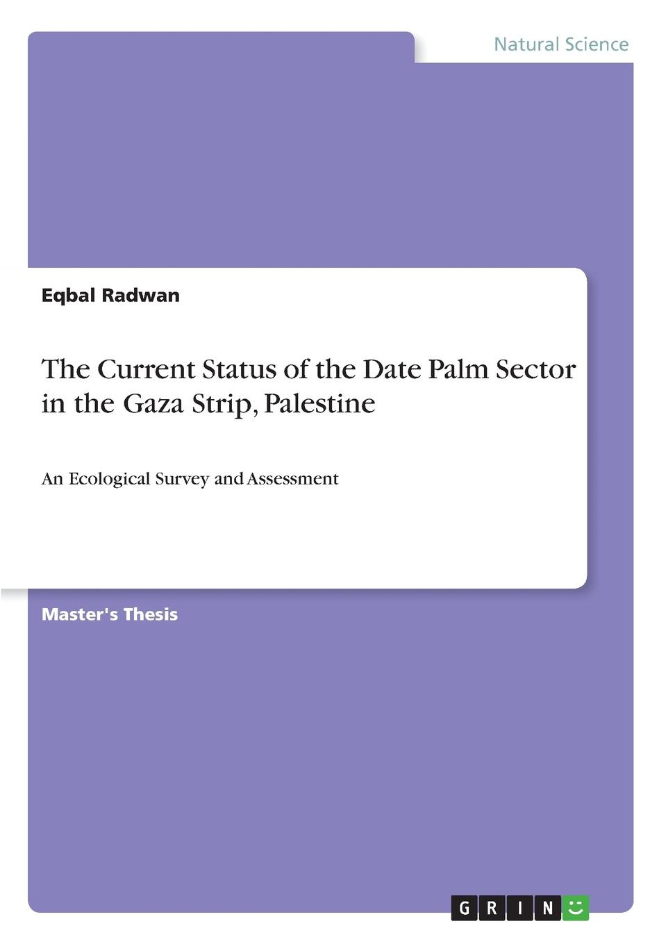 Eqbal Radwan The Current Status of the Date Palm Sector in the Gaza Strip, Palestine arthur morris israel and palestine gaza