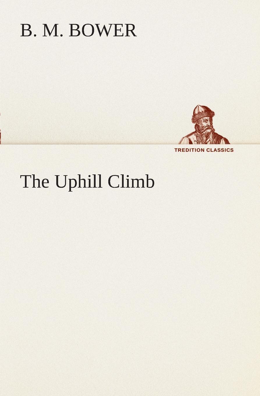 B. M. Bower The Uphill Climb b shelves