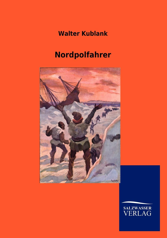 Фото Walter Kublank Nordpolfahrer