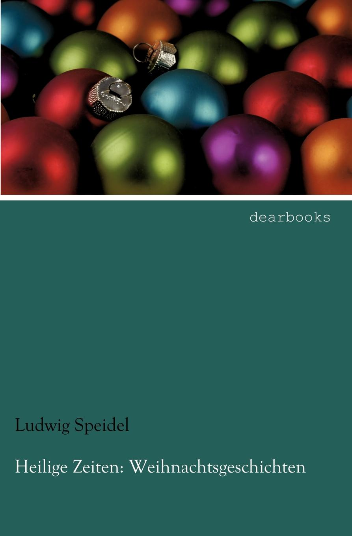 Ludwig Speidel Heilige Zeiten. Weihnachtsgeschichten meine wunderbare marchenwelt