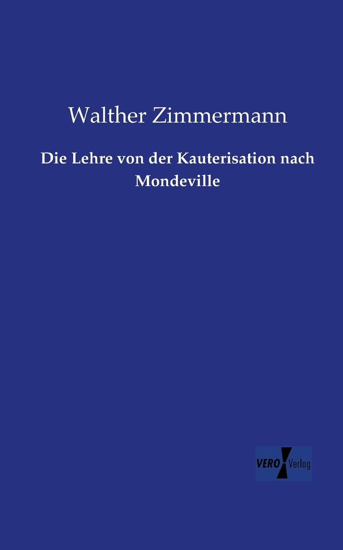 Walther Zimmermann Die Lehre Von Der Kauterisation Nach Mondeville недорого