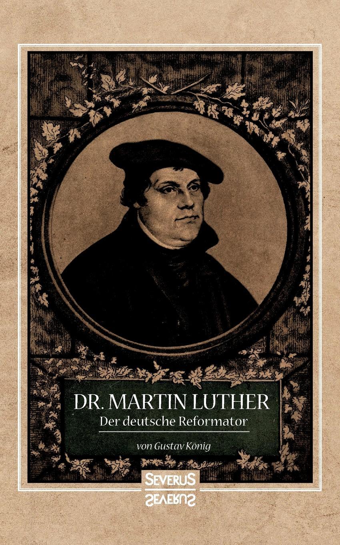 Gustav König Dr. Martin Luther, der Deutsche Reformator hanna heller luther ein film von eric till 2003 und sein bild von luther