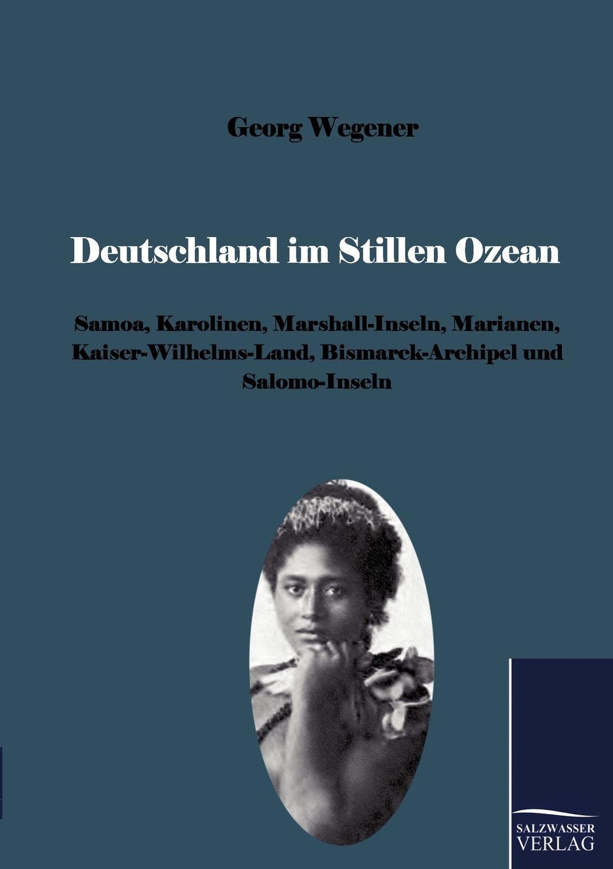 где купить Georg Wegener Deutschland im Stillen Ozean по лучшей цене