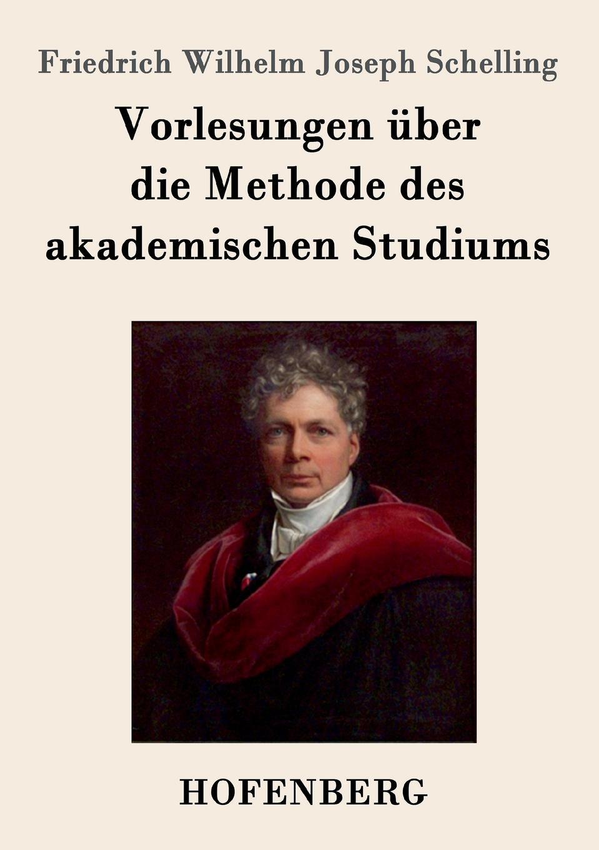 Friedrich Wilhelm Joseph Schelling Vorlesungen uber die Methode des akademischen Studiums fritz reuter friedrich ruckert in erlangen und joseph kopp nach familienpapieren