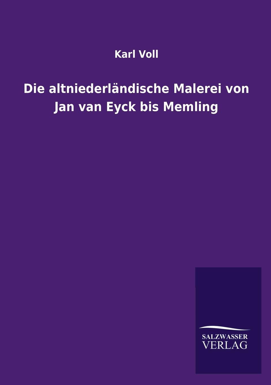 Karl Voll Die altniederlandische Malerei von Jan van Eyck bis Memling цена