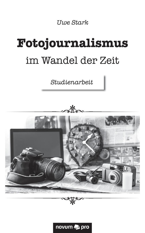 Uwe Stark Fotojournalismus im Wandel der Zeit florian razocha geistiges eigentum von der fruhen neuzeit bis ins zeitalter der digitalen information