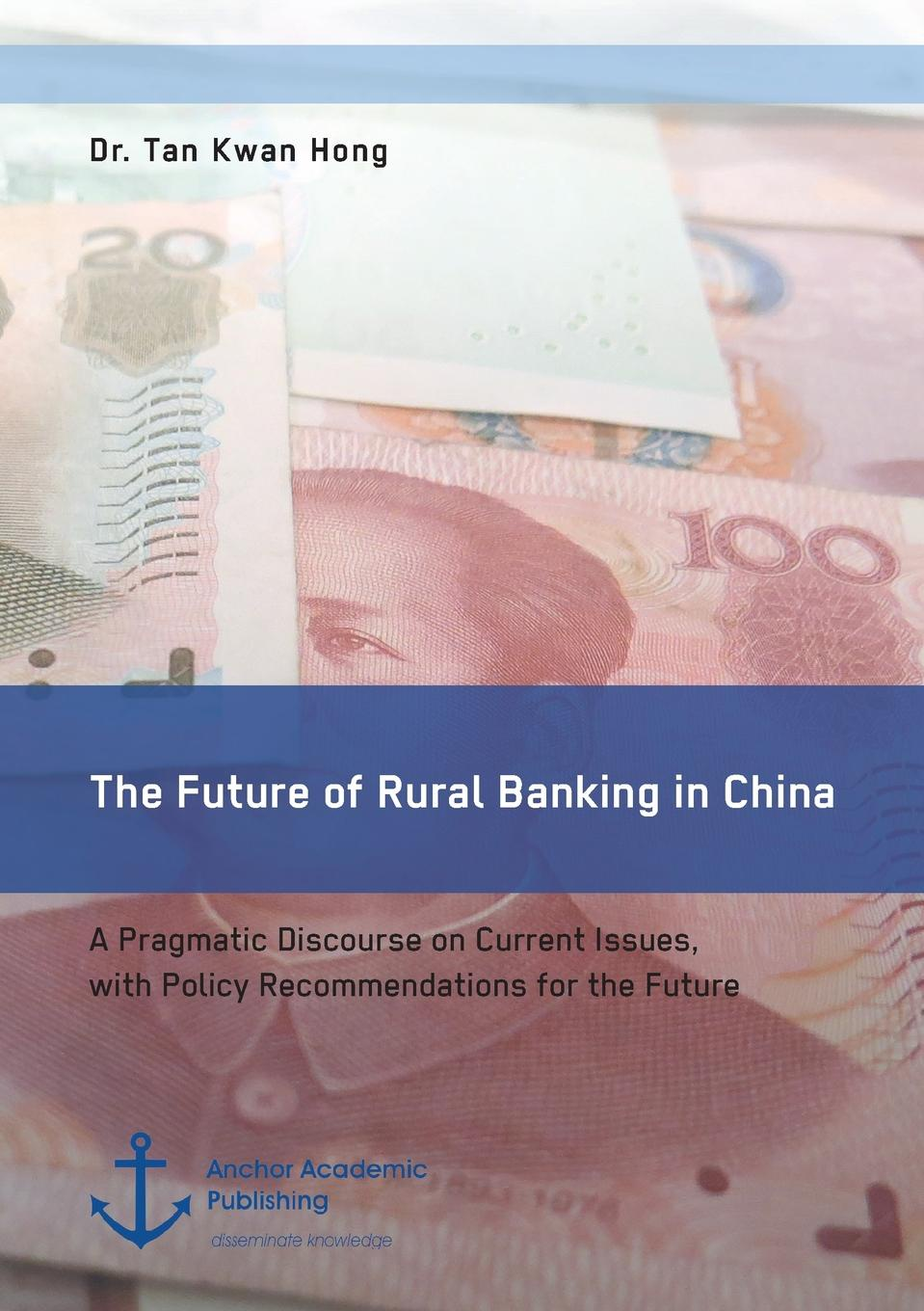 Tan Kwan Hong The Future of Rural Banking in China. A Pragmatic Discourse on Current Issues, with Policy Recommendations for the Future alan johnson recommendations for design and analysis of earth structures using geosynthetic reinforcements ebgeo