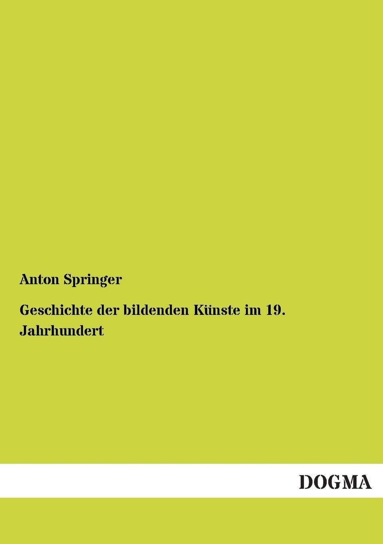 Anton Springer Geschichte Der Bildenden Kunste Im 19. Jahrhundert joseph grimm das alte israel und die bildenden kunste