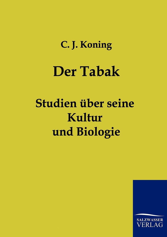 C. J. Koning Der Tabak j schwalbe jahrbuch der practischen medicin 1896 classic reprint