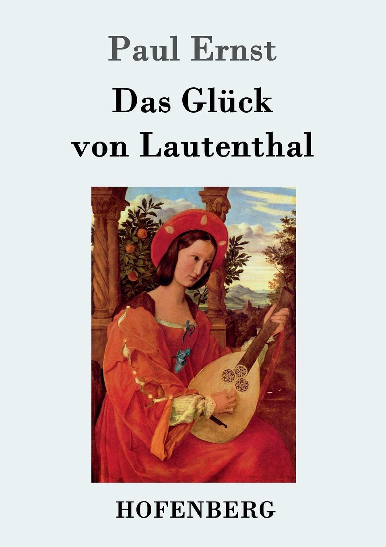 Paul Ernst Das Gluck von Lautenthal massimo ferrari ernst cassirer stationen einer philosophischen biographie