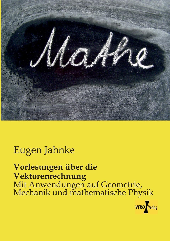 Eugen Jahnke Vorlesungen Uber Die Vektorenrechnung цена и фото
