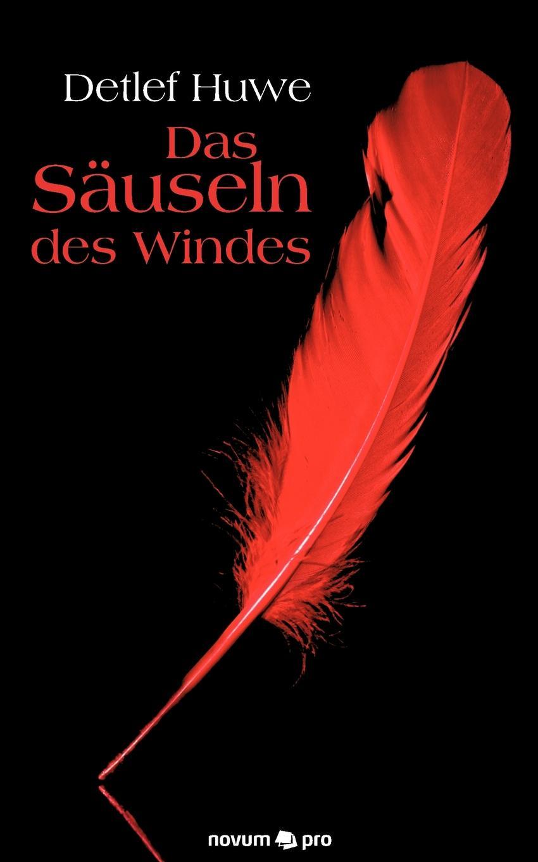 Huwe Detlef Das Sauseln des Windes detlef jens north west spain cruising companion