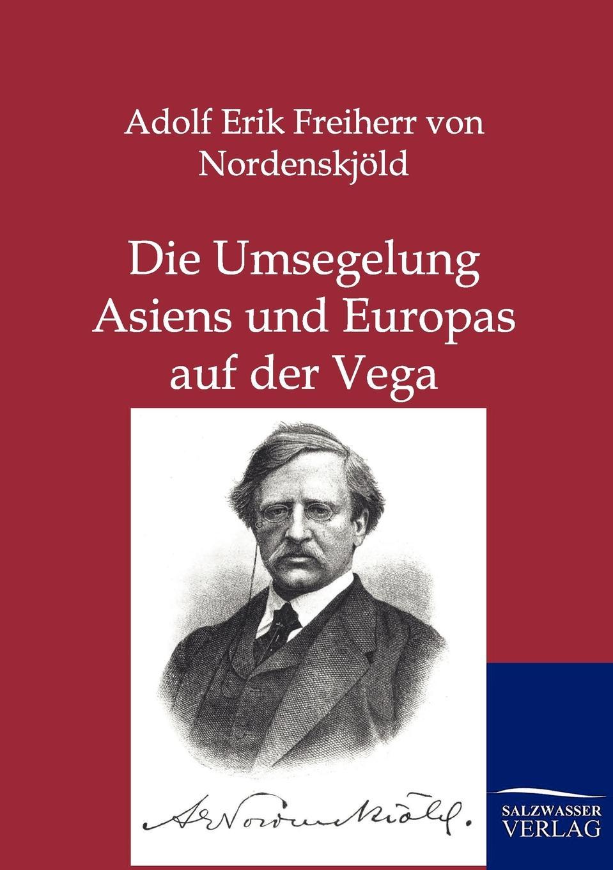 Adolf Erik Freiherr von Nordenskjöld Die Umsegelung Asiens und Europas mit der Vega женские блузки и рубашки women blouses 2015 blusas