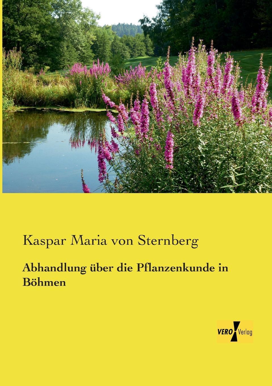 Kaspar Maria Von Sternberg Abhandlung Uber Die Pflanzenkunde in Bohmen hermann von staff der befreiungs krieg der katalonier in den jahren 1808 bis 1814 t 2