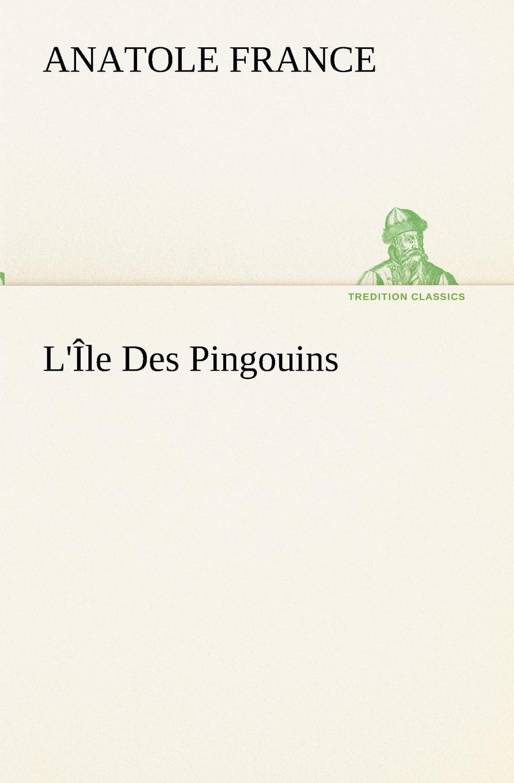 лучшая цена Anatole France L.Ile Des Pingouins