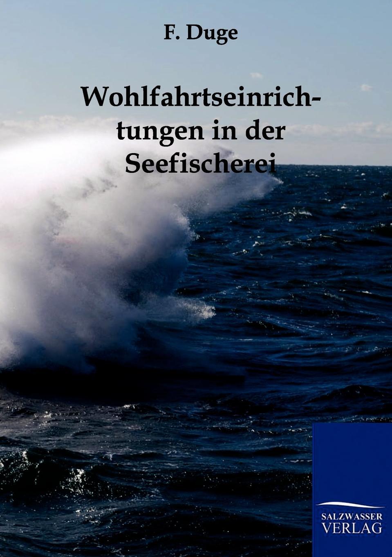 F. Duge Wohlfahrtseinrichtungen in der Seefischerei friedrich duge wohlfahrtseinrichtungen in der seefischerei