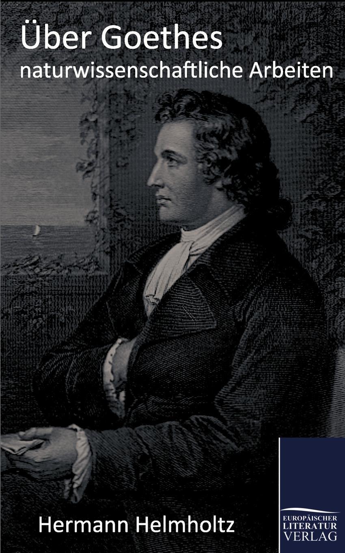 Hermann Helmholtz Uber Goethes naturwissenschaftliche Arbeiten christian muff uber den vortrag der chorischen partieen bei aristophanes