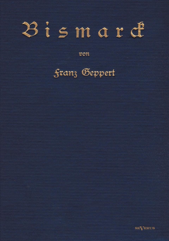 Franz Geppert Bismarck. Eine Biographie massimo ferrari ernst cassirer stationen einer philosophischen biographie