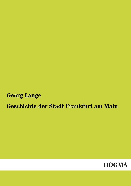 купить Georg Lange Geschichte Der Stadt Frankfurt Am Main онлайн