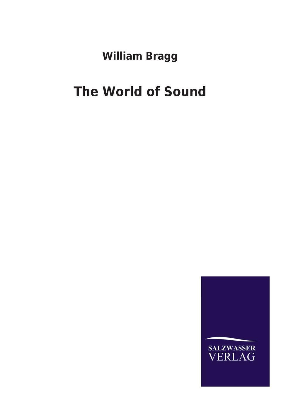 лучшая цена William Bragg The World of Sound